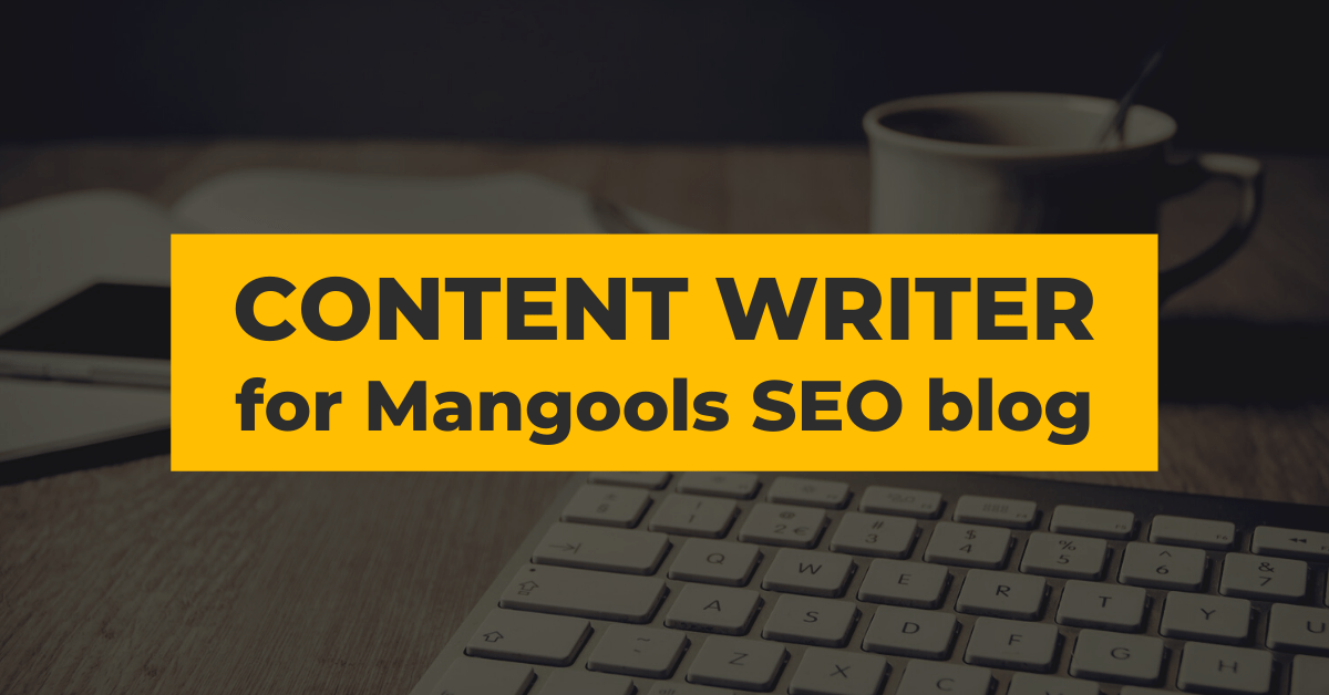 Mangools blog is looking for a content writer