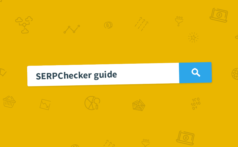 SERPChecker guide