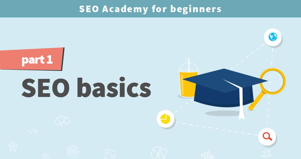 seo academy part 1 seo basics