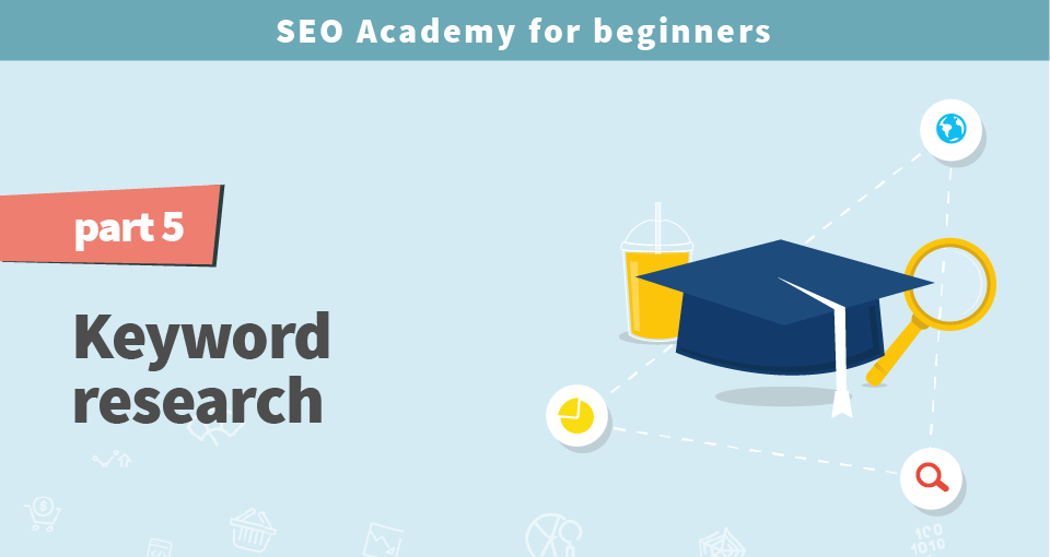 SEO Academy for beginners part 5: How to do keyword research