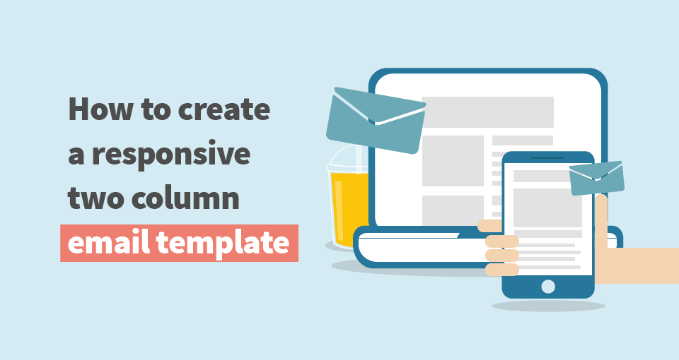 how to make a responsive email template how to create a responsive two column email template
