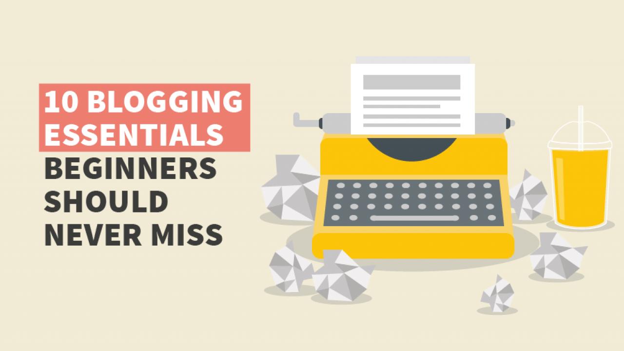 10 Blogging Essentials Beginners Should Never Miss   Mangools