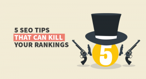 SEO techniques that kill your rankings