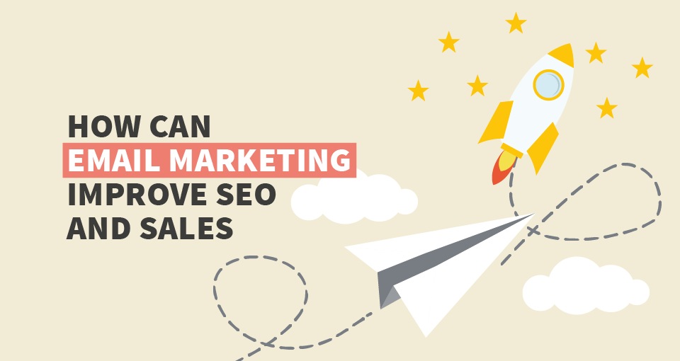 email marketing improve SEO and boost sales