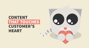 Content marketing campaigns that touch customers heart