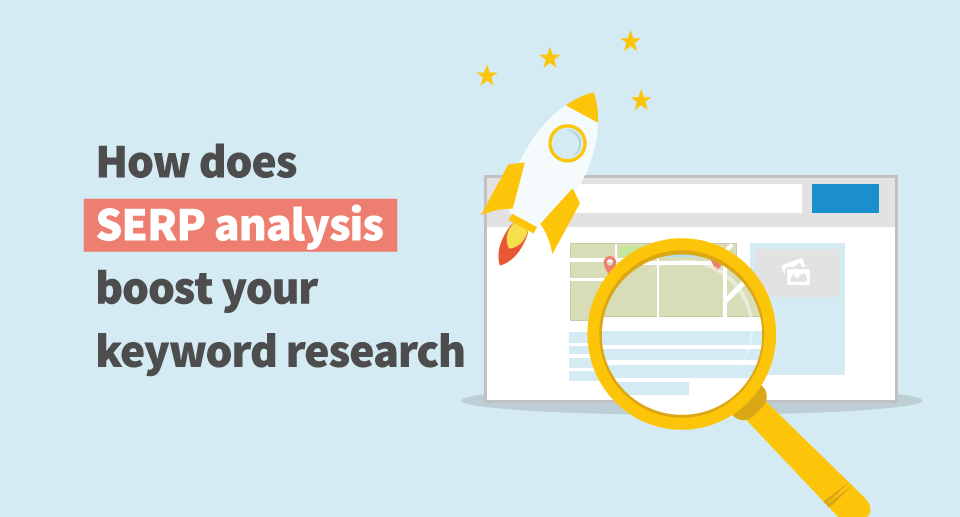 What Is Serp Analysis And How Does It Boost Keyword Research