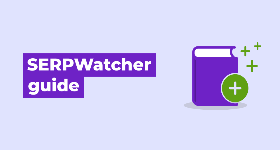 SERPWatcher guide